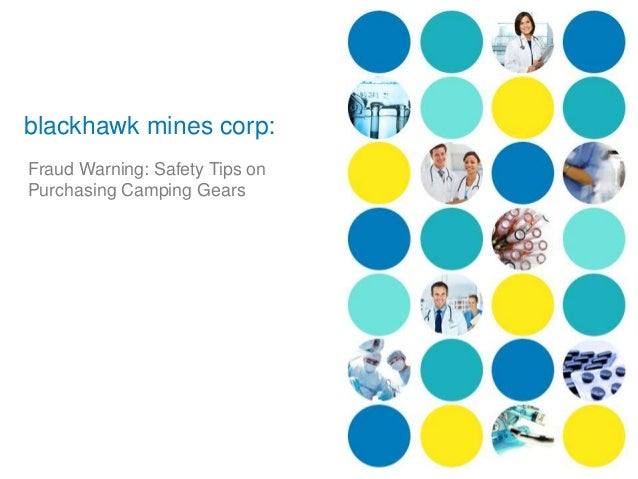 blackhawk mines corp:Fraud Warning: Safety Tips onPurchasing Camping Gears