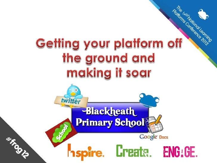 Blackheath Primary School Presentation from #frog12