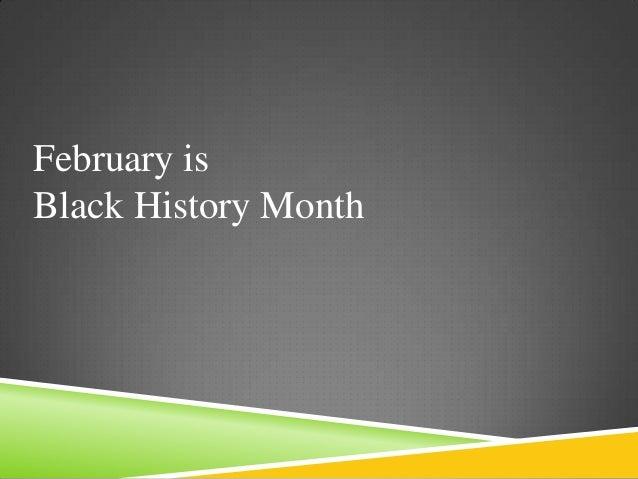 February isBlack History Month