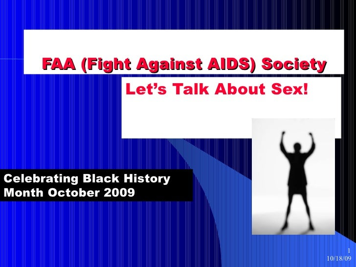 FAA (Fight Against AIDS) Society Let's Talk About Sex! Celebrating Black History  Month October 2009