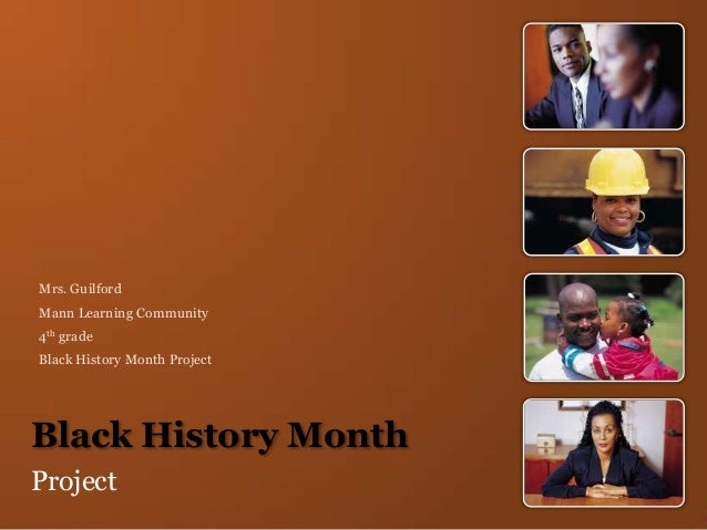 Black history slide share mrs guilford mann learning community 4th grade black history month project black history month project toneelgroepblik Choice Image