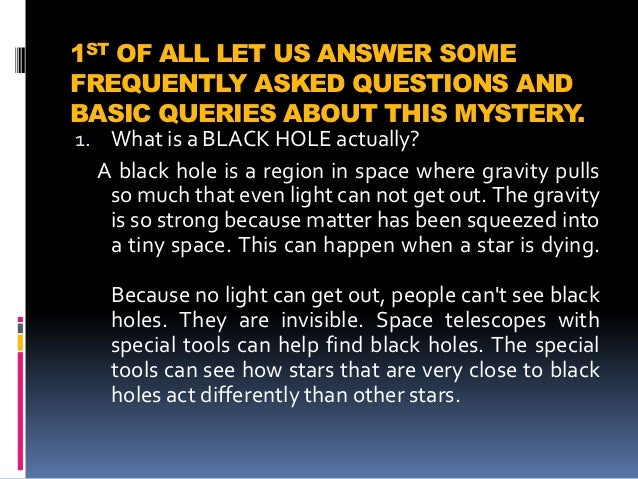 Black Hole FAQs: Frequently Asked Questions