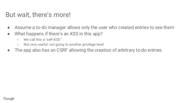 But wait, there's more! ● Assume a to-do manager allows only the user who created entries to see them ● What happens if th...
