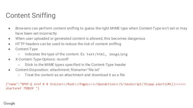 Content Sniffing ● Browsers can perform content sniffing to guess the right MIME type when Content-Type isn't set or may h...