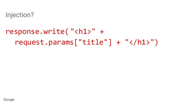 """Injection? response.write( """"<h1>"""" + request.params[""""title""""] + """"</h1>"""")"""