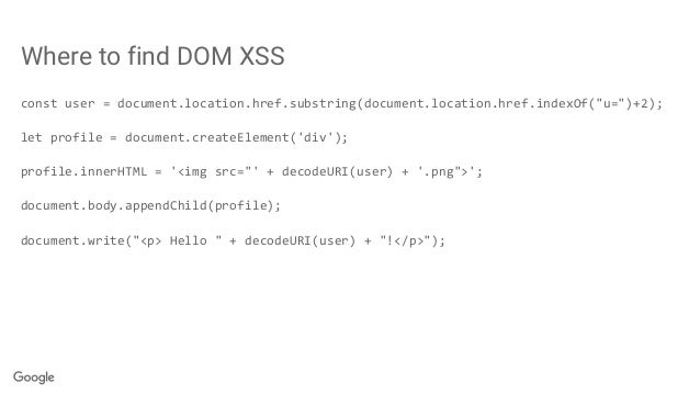 """Where to find DOM XSS const user = document.location.href.substring(document.location.href.indexOf(""""u="""")+2); let profile =..."""