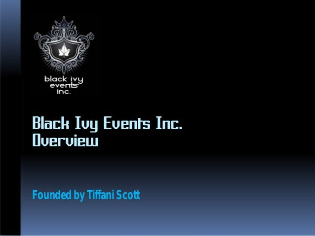 Black Ivy Events Inc.OverviewFounded by Tiffani Scott