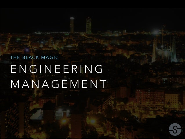 THE BLACK MAGIC  ENGINEERING  MANAGEMENT