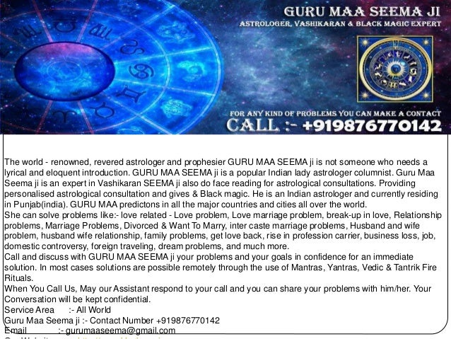 The world - renowned, revered astrologer and prophesier GURU MAA SEEMA ji is not someone who needs a lyrical and eloquent ...