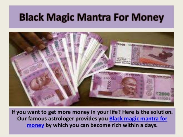 Black magic mantra for money