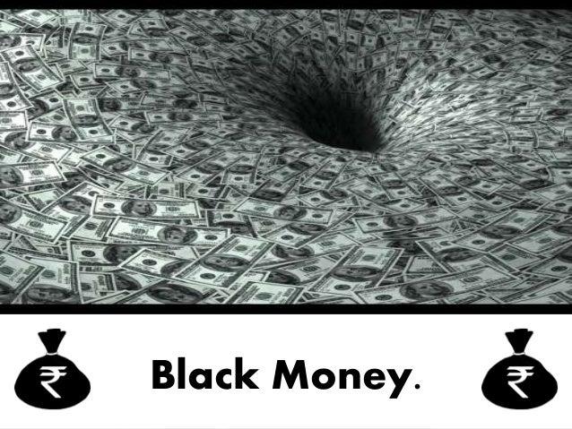 Black Money.