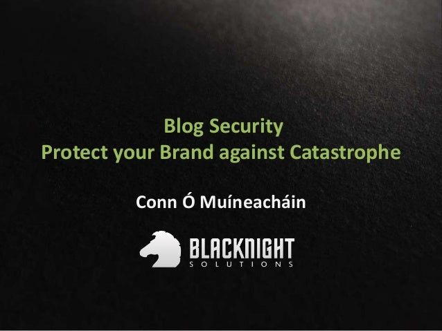 Blog Security Protect your Brand against Catastrophe Conn Ó Muíneacháin