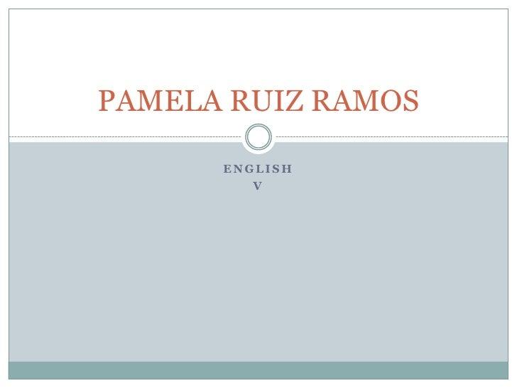 ENGLISH <br />v<br />PAMELA RUIZ RAMOS<br />