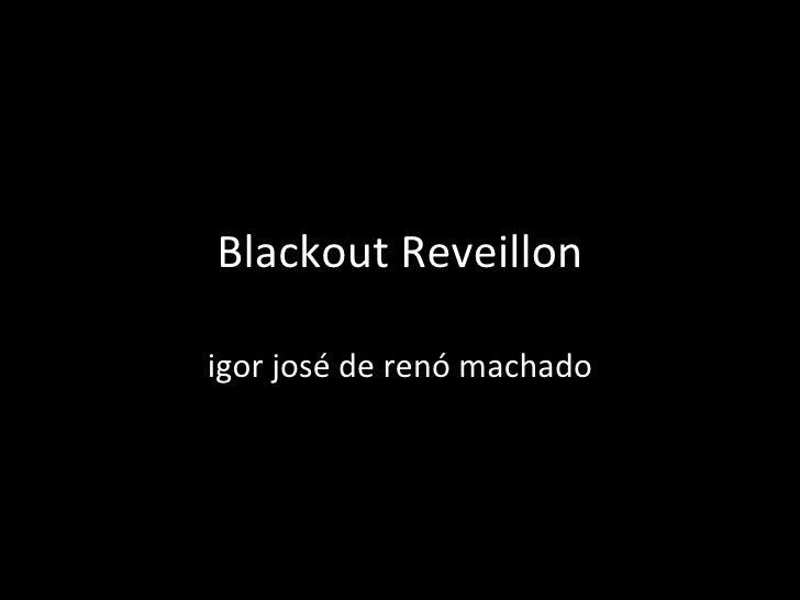 Blackout Reveillon igor josé de renó machado