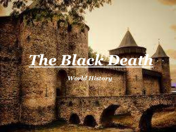 The Black Death    World History