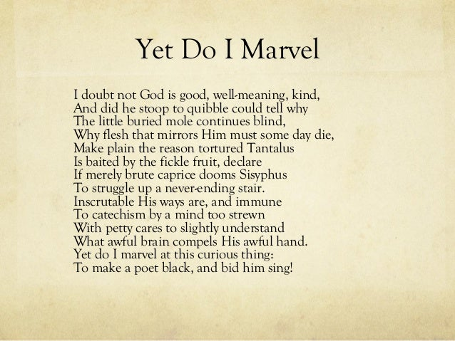 Yet Do I Marvel Summary
