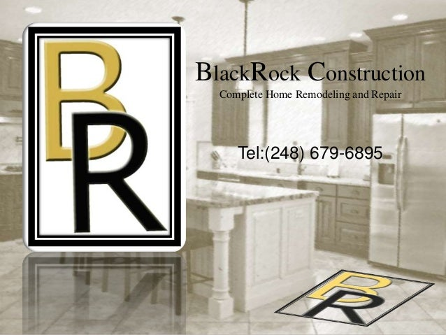 BlackRock ConstructionComplete Home Remodeling and RepairTel:(248) 679-6895