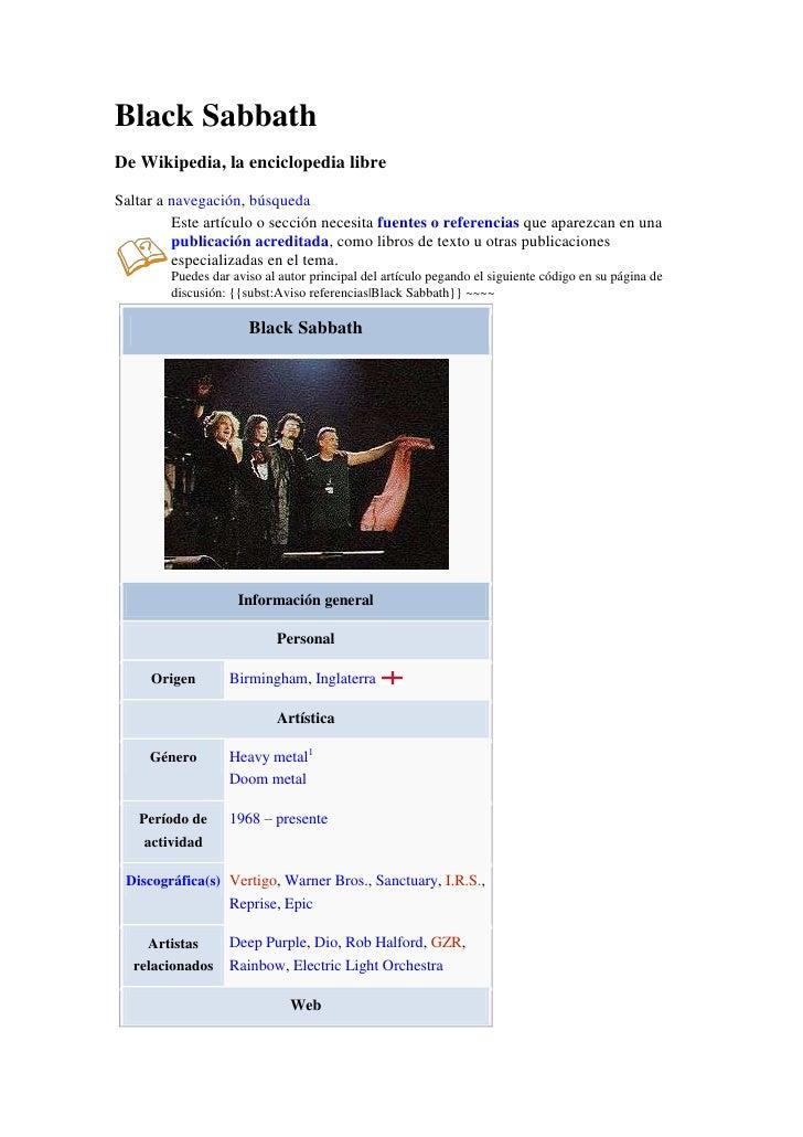 Black Sabbath<br />De Wikipedia, la enciclopedia libre<br />Saltar a navegación, búsqueda<br />Este artículo o sección nec...