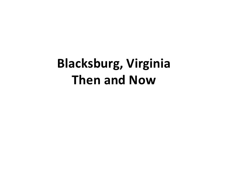 Blacksburg, VirginiaThen and Now<br />