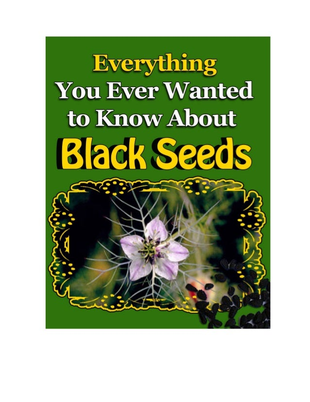 EverythingYouWouldEverWantto     KnowAboutBlackSeeds   AlsoIncludedisaChapteronBodyCleansing(Liver,Bowe...