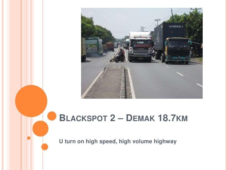 BLACKSPOT 2 – DEMAK 18.7KMU turn on high speed, high volume highway