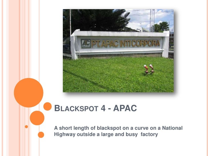 BLACKSPOT 4 - APACA short length of blackspot on a curve on a NationalHighway outside a large and busy factory