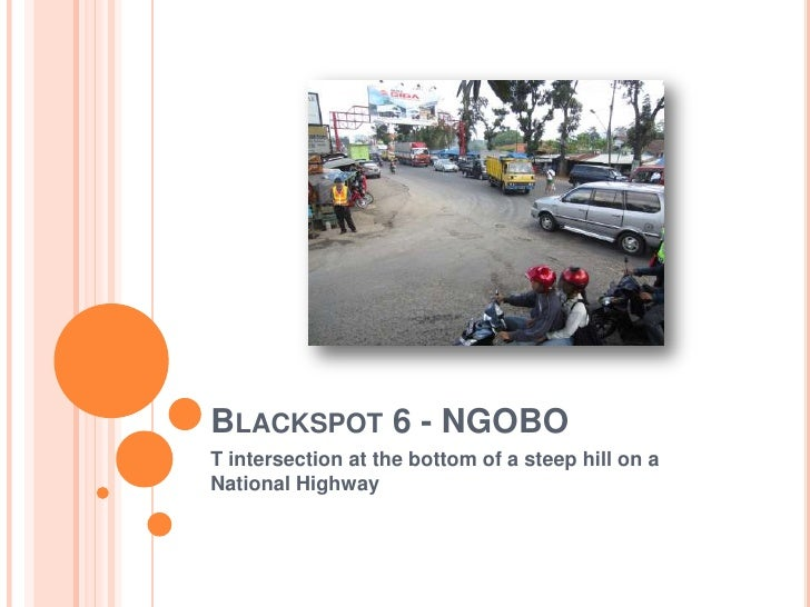 BLACKSPOT 6 - NGOBOT intersection at the bottom of a steep hill on aNational Highway