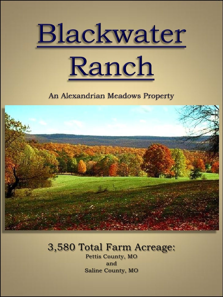 3,580 Total Farm Acreage:        Pettis County, MO                and        Saline County, MO