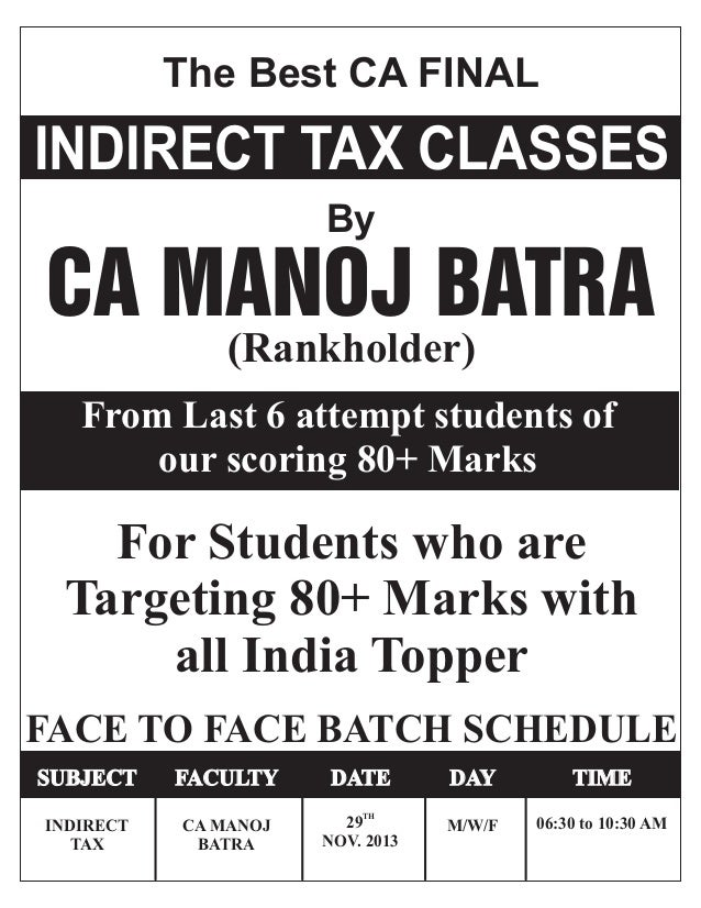 The Best CA FINAL INDIRECT TAX CLASSES By CA MANOJ BATRA (Rankholder) For Students who are Targeting 80+ Marks with all In...