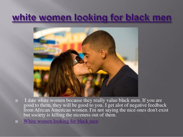 Looking for a white woman to date