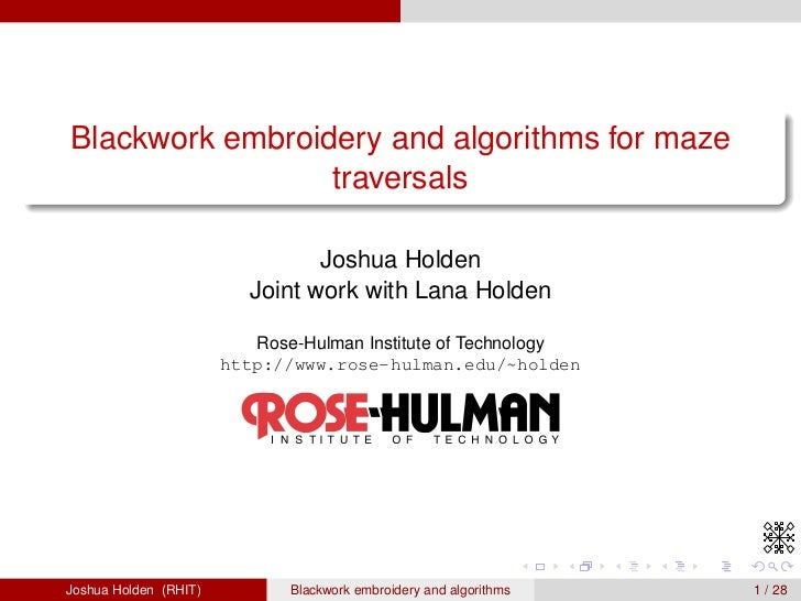 Blackwork embroidery and algorithms for maze                  traversals                                   Joshua Holden  ...