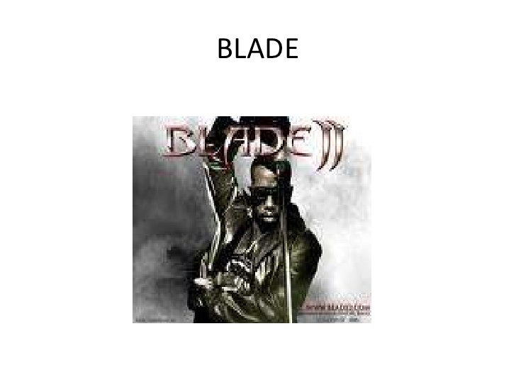 BLADE<br />