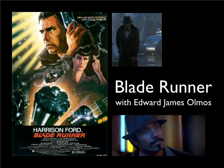 Blade Runner with Edward James Olmos