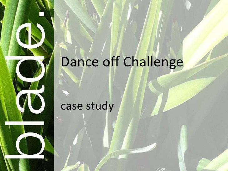 Dance off Challengecase study