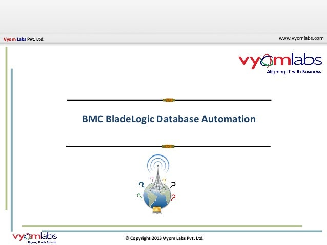 Vyom Labs Pvt. Ltd.                                                  www.vyomlabs.com                      BMC BladeLogic ...