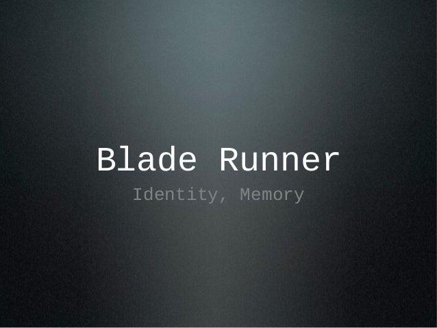 Blade Runner Identity, Memory