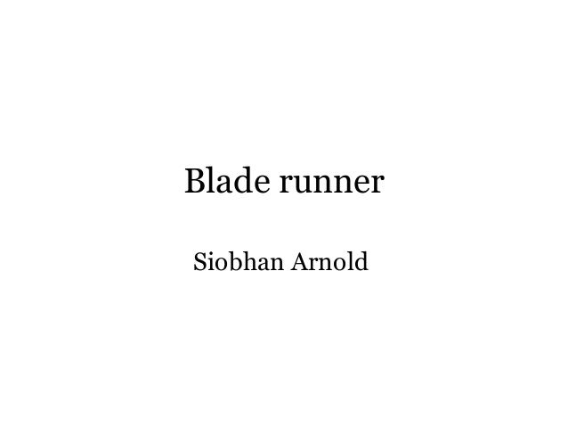 Blade runner Siobhan Arnold