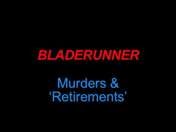 bladerunner analytical essay Free essay: analysis of blade runner by ridley scott blade runner, directed by  ridley scott and based on philip k dick's novel, do androids dream of.