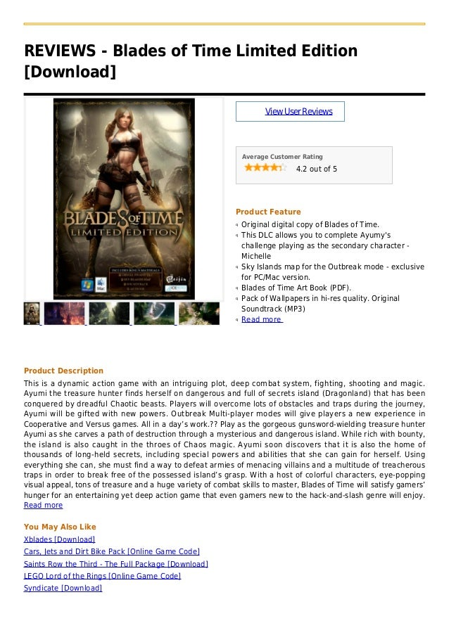 REVIEWS - Blades of Time Limited Edition[Download]ViewUserReviewsAverage Customer Rating4.2 out of 5Product FeatureOrigina...