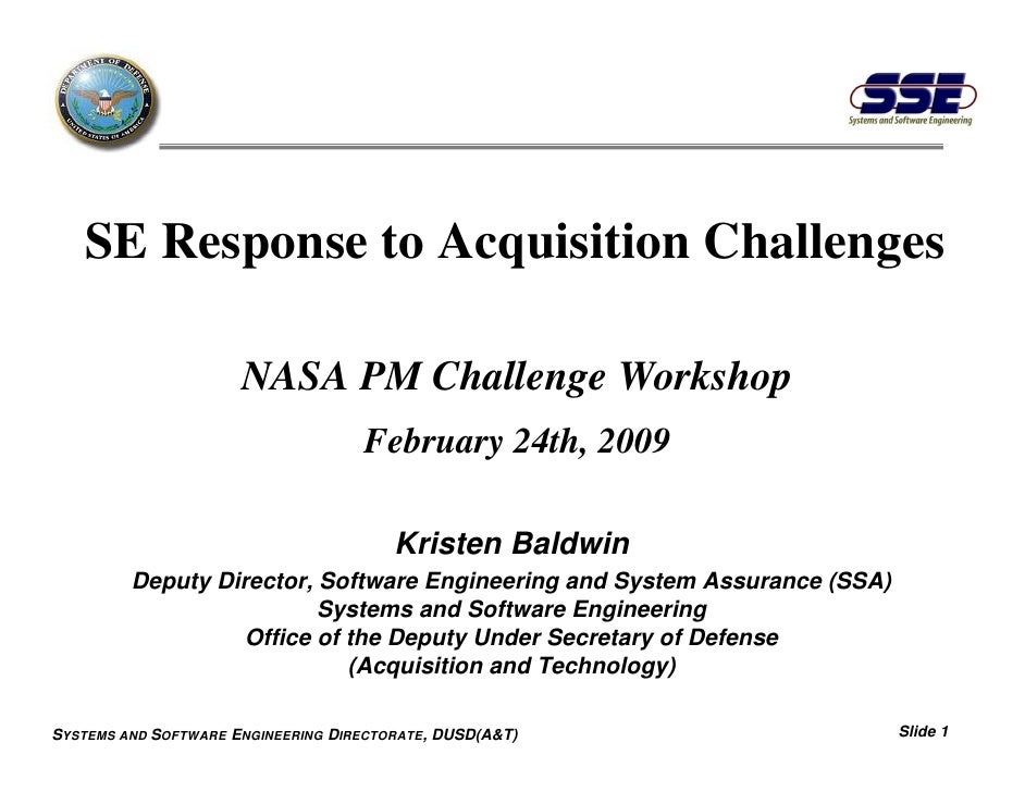 SE Response to Acquisition Challenges                      NASA PM Challenge Workshop                                    F...