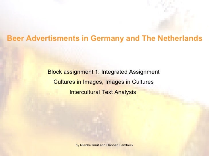 Block assignment 1: Integrated Assignment Cultures in Images, Images in Cultures Intercultural Text Analysis  Beer Adverti...