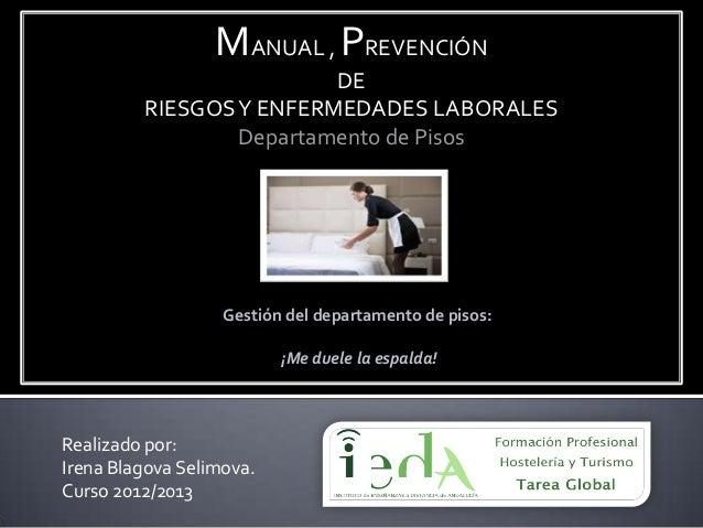 MANUAL , PREVENCIÓN                         DE         RIESGOS Y ENFERMEDADES LABORALES                 Departamento de Pi...