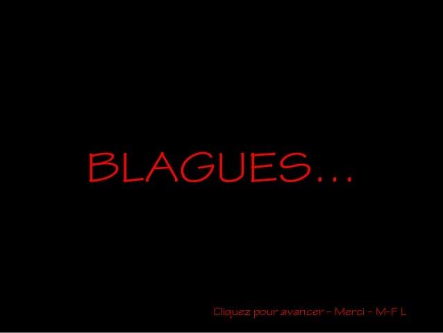 BLAGUES… Cliquez pour avancer – Merci – M-F L