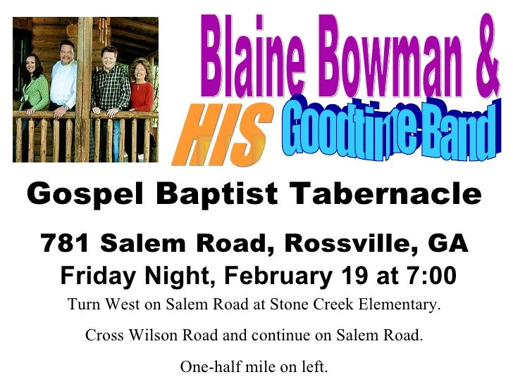 Blaine Bowman & HIS Goodtime Band Gospel Baptist Tabernacle 781 Salem Road, Rossville, GA Friday Night, February 19 at 7:0...