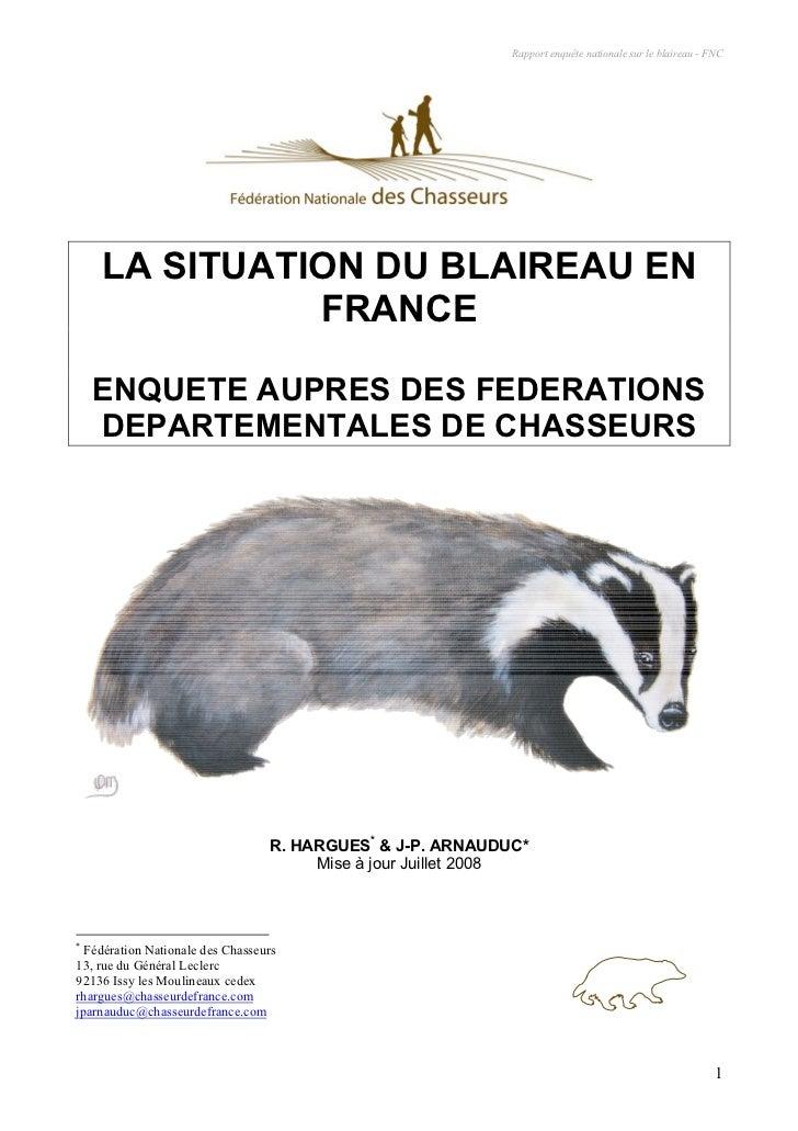 Rapport enquête nationale sur le blaireau - FNC    LA SITUATION DU BLAIREAU EN              FRANCE    ENQUETE AUPRES DES F...