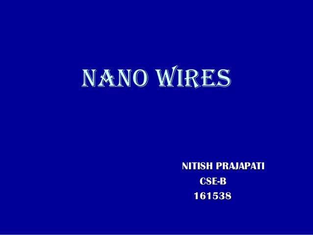NANO WIRES NITISH PRAJAPATI CSE-B 161538