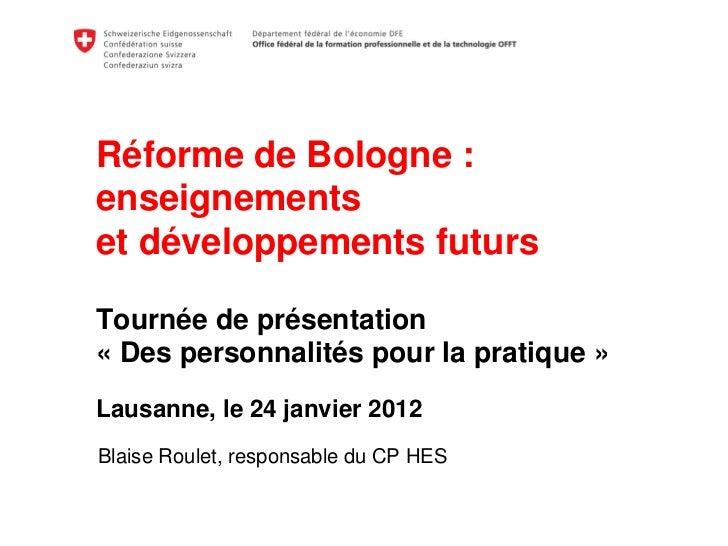Réforme de Bologne :enseignementset développements futursTournée de présentation« Des personnalités pour la pratique »Laus...