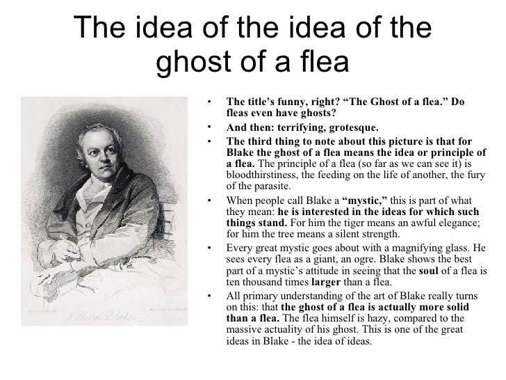 "The idea of the idea of the ghost of a flea <ul><li>The title's funny, right? ""The Ghost of a flea."" Do fleas even have gh..."