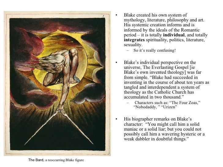 <ul><li>Blake created his own system of mythology, literature, philosophy and art. His systemic creation informs and is in...