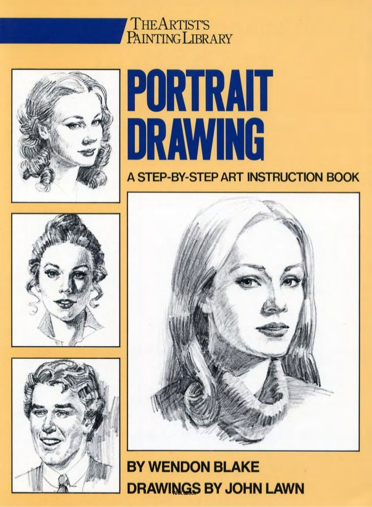 Blake Lawn Portrait Drawing A Step By Step Art Instruction Book